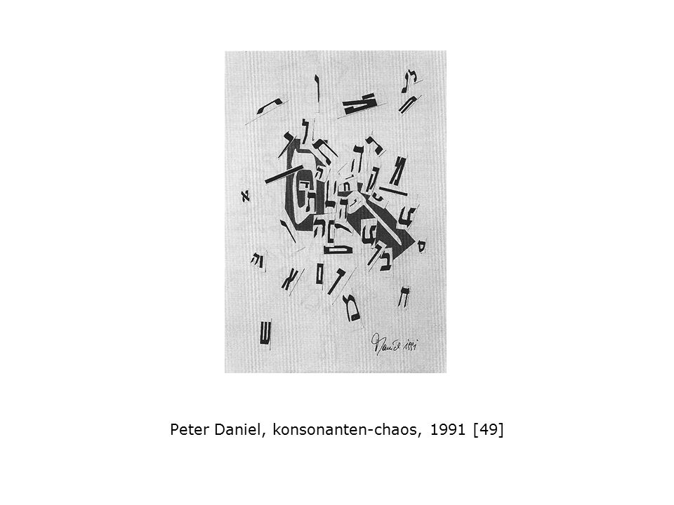 Peter Daniel, konsonanten-chaos, 1991 [49]